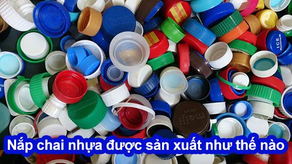 nắp chai nhựa được sản xuất như thế nào